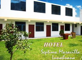 Hotel Septima Maravilla Lunahuana