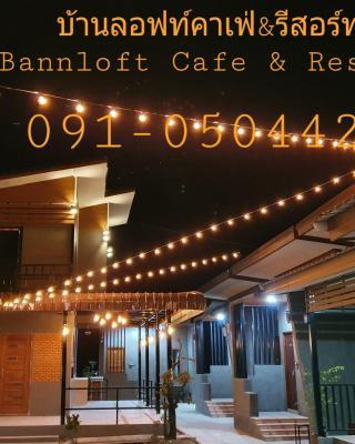 บ้านลอฟท์คาเฟ่&รีสอร์ท Bann Loft Cafe & Resort